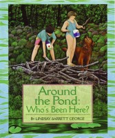 Around the Pond: Who's Been Here by Lindsay Barrett George