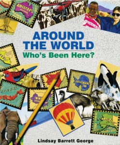 Around the World: Who's Been Here? by Lindsay Barrett George